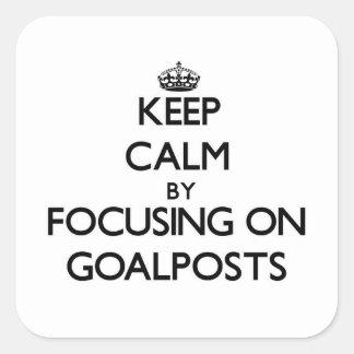 Keep Calm by focusing on Goalposts Sticker