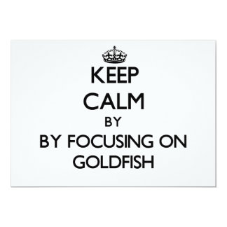 Keep calm by focusing on Goldfish 5x7 Paper Invitation Card