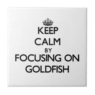 Keep Calm by focusing on Goldfish Tiles