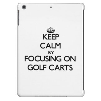 Keep Calm by focusing on Golf Carts Cover For iPad Air