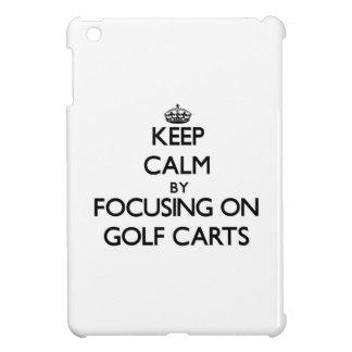 Keep Calm by focusing on Golf Carts iPad Mini Case