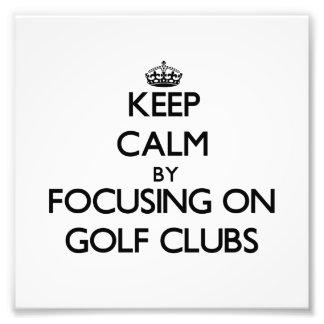Keep Calm by focusing on Golf Clubs Photograph