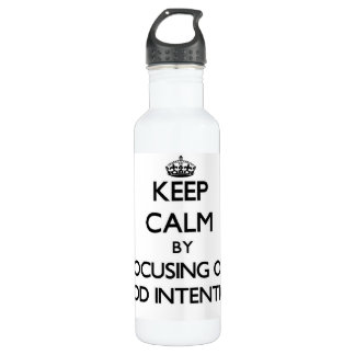 Keep Calm by focusing on Good Intentions 24oz Water Bottle