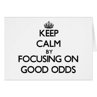 Keep Calm by focusing on Good Odds Stationery Note Card