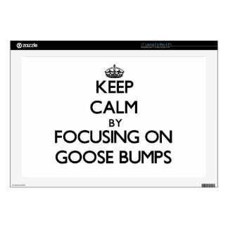 Keep Calm by focusing on Goose Bumps Laptop Decal
