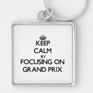 Keep Calm by focusing on Grand Prix Silver-Colored Square Keychain