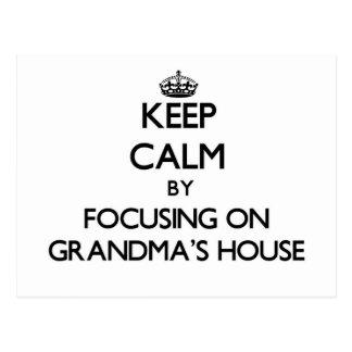 Keep Calm by focusing on Grandma'S House Post Cards