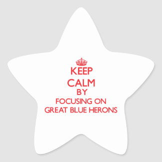 Keep calm by focusing on Great Blue Herons Star Sticker