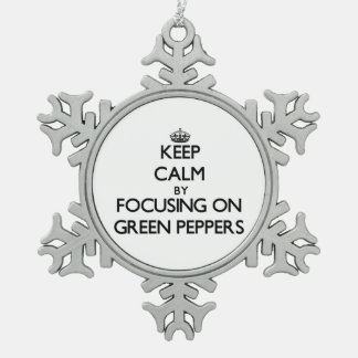 Keep Calm by focusing on Green Peppers Ornament