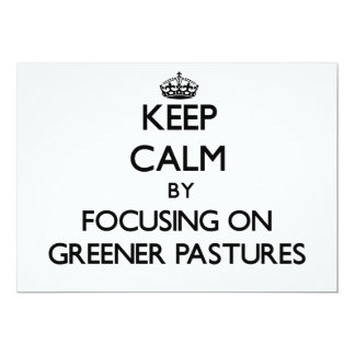 """Keep Calm by focusing on Greener Pastures 5"""" X 7"""" Invitation Card"""