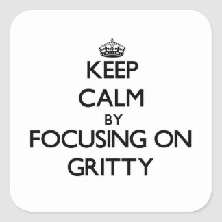 Keep Calm by focusing on Gritty Sticker