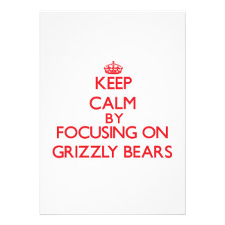 Keep calm by focusing on Grizzly Bears Custom Announcements