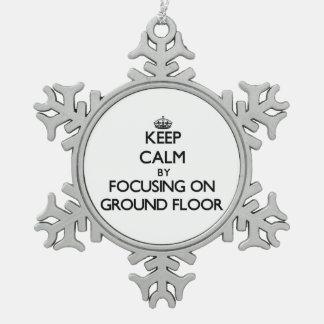 Keep Calm by focusing on Ground Floor Ornament