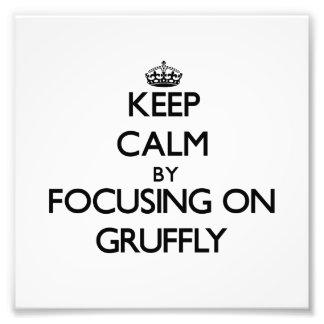 Keep Calm by focusing on Gruffly Photo Art