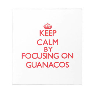 Keep calm by focusing on Guanacos Memo Notepads