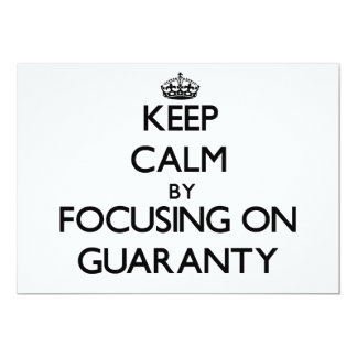 Keep Calm by focusing on Guaranty 5x7 Paper Invitation Card