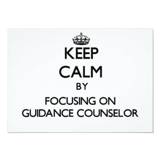 Keep Calm by focusing on Guidance Counselor Invite