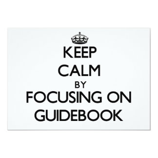 Keep Calm by focusing on Guidebook Personalized Invitation