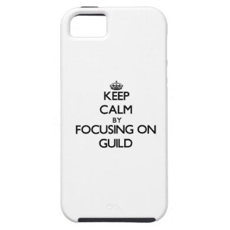 Keep Calm by focusing on Guild iPhone 5 Cases