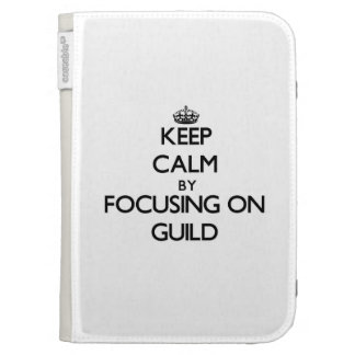 Keep Calm by focusing on Guild Kindle Case