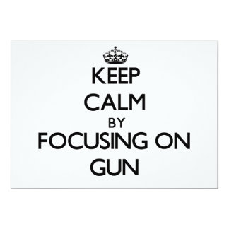 Keep Calm by focusing on Gun 5x7 Paper Invitation Card