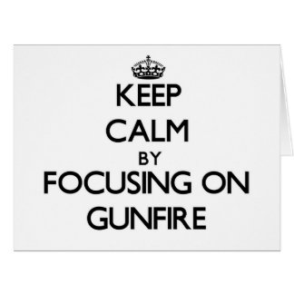 Keep Calm by focusing on Gunfire Large Greeting Card
