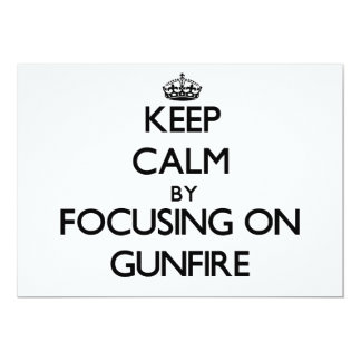 Keep Calm by focusing on Gunfire 5x7 Paper Invitation Card