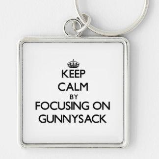 Keep Calm by focusing on Gunnysack Key Chains