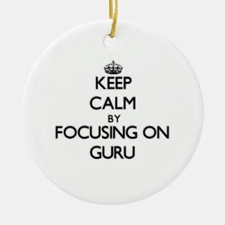Keep Calm by focusing on Guru Christmas Ornaments