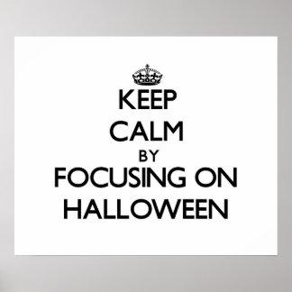 Keep Calm by focusing on Halloween Print