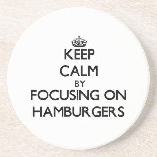 Keep Calm by focusing on Hamburgers Drink Coaster