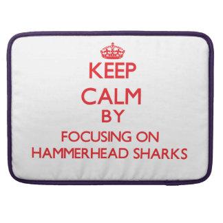 Keep calm by focusing on Hammerhead Sharks MacBook Pro Sleeve