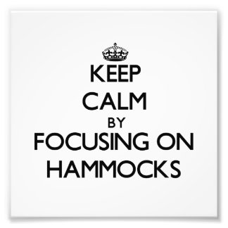 Keep Calm by focusing on Hammocks Photo