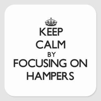 Keep Calm by focusing on Hampers Stickers