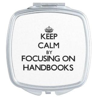 Keep Calm by focusing on Handbooks Makeup Mirrors