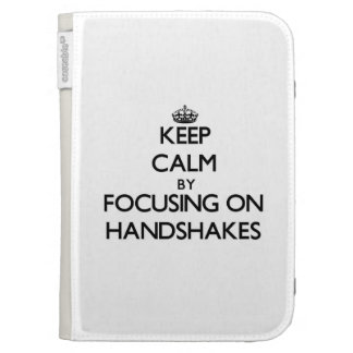 Keep Calm by focusing on Handshakes Kindle Keyboard Cases