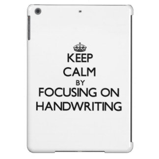 Keep Calm by focusing on Handwriting Case For iPad Air