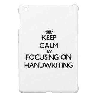 Keep Calm by focusing on Handwriting iPad Mini Case