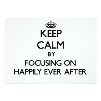 Keep Calm by focusing on Happily Ever After Personalized Invitations