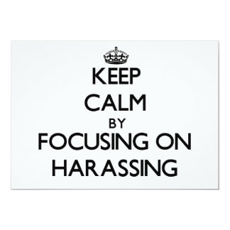Keep Calm by focusing on Harassing 5x7 Paper Invitation Card