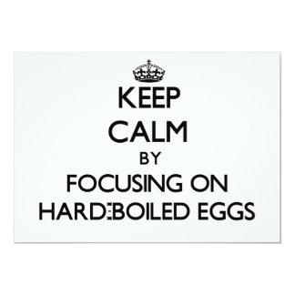 "Keep Calm by focusing on Hard-Boiled Eggs 5"" X 7"" Invitation Card"