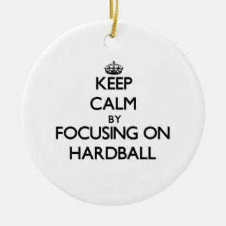 Keep Calm by focusing on Hardball Ornament