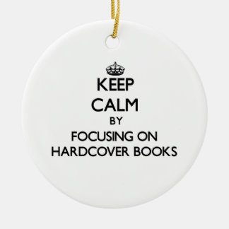 Keep Calm by focusing on Hardcover Books Christmas Ornament