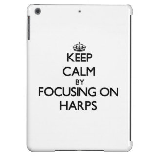 Keep Calm by focusing on Harps Cover For iPad Air