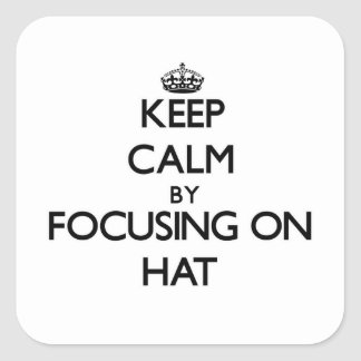 Keep Calm by focusing on Hat Sticker