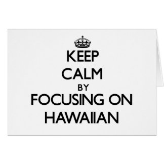 Keep calm by focusing on Hawaiian Stationery Note Card