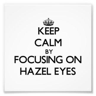 Keep Calm by focusing on Hazel Eyes Photographic Print