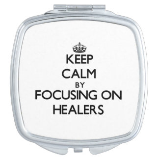 Keep Calm by focusing on Healers Travel Mirrors