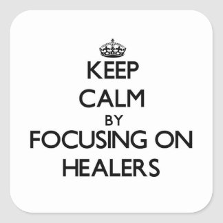 Keep Calm by focusing on Healers Sticker