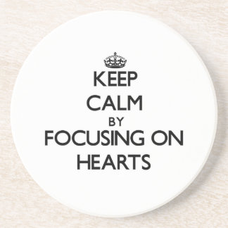 Keep Calm by focusing on Hearts Drink Coaster